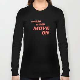 Slightly Sarcastic, Slightly Motivational Long Sleeve T-shirt