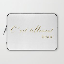 It's so beautiful C'est tellement beau French Quote Print Home Decor Gold Foil Typography Laptop Sleeve