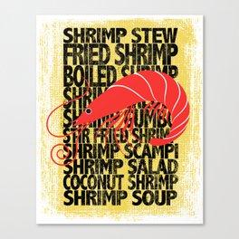 Shrimp According to ... Canvas Print