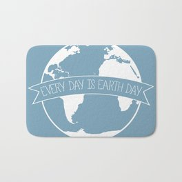 Every Day is Earth Day - white Bath Mat