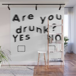 Are You Drunk Test For Partygoers Black Text Wall Mural