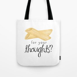 Penne For Your Thoughts? Tote Bag