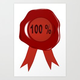 Wax Stamp 100 Percent Art Print