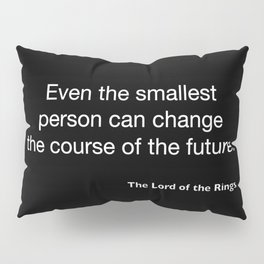 The Lord of the Ring... quote Pillow Sham