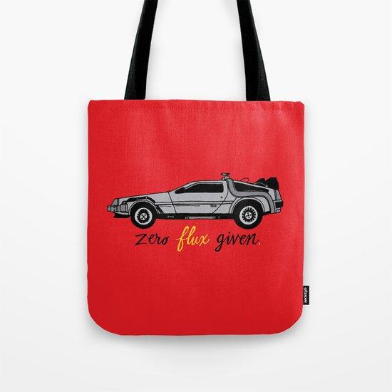 Zero Flux Given. Tote Bag