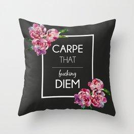 Carpe [that fucking] Diem Throw Pillow