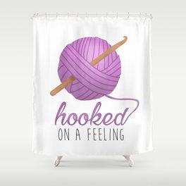 Hooked On A Feeling Shower Curtain