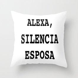 Alexa, Silencia Esposa - Espanol (Silence Wife, Spanish) Throw Pillow