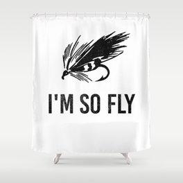 I'm So Fly Fishing Hook Flies Fisherman Gift Shower Curtain