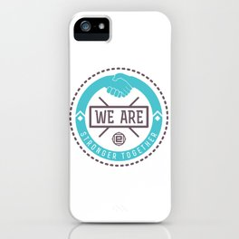 """""""We Are Stronger Together"""" seal green iPhone Case"""
