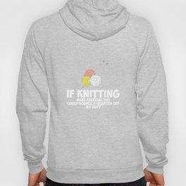 Bounce a Quarter off My Butt Knitting Exercise T-Shirt Hoody