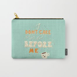 I don't care how many you had before me poster design Carry-All Pouch