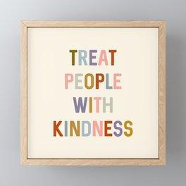 Treat People With Kindness Framed Mini Art Print