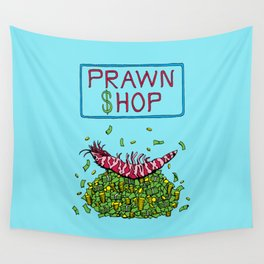 Pawn Shop Cash Prawn Wall Tapestry
