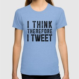 I Think therefore I tweet (on white) T-shirt