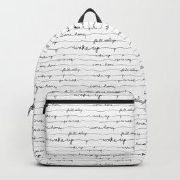 Every morning I am awake. Backpack