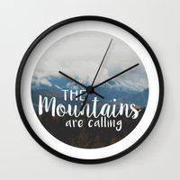 the mountains are calling Wall Clocks featuring The Mountains are Calling by Snapshot Adventures