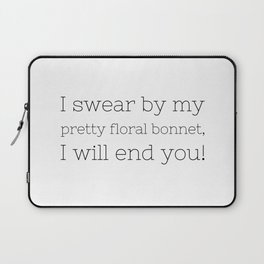 I will end you - Firefly - TV Show Collection Laptop Sleeve