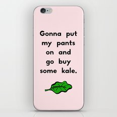 Gonna put my pants on and go buy some kale iPhone & iPod Skin