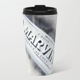 Marvin, Agora é só você Travel Mug