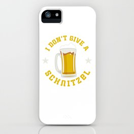 I Don't Give A Schnitzel Oktoberfest Beer Festival iPhone Case