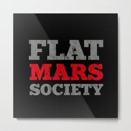Flat Mars Society Moon Universe Gift Idea Metal Print