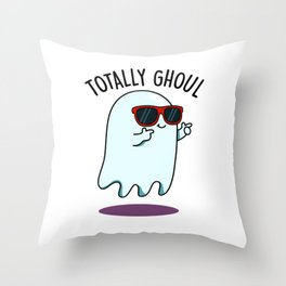 Totally Ghoul Cute Halloween Ghost Pun Throw Pillow