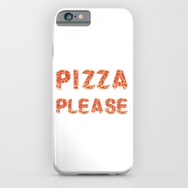 Pizza Please iPhone Case