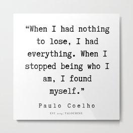 89  | Paulo Coelho Quotes | 190703 Metal Print