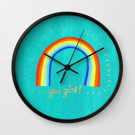 Yas girl! Wall Clock