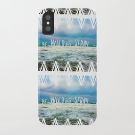 Be Wild and Stray. iPhone Case