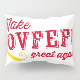 Make COVFEFE great again! Pillow Sham