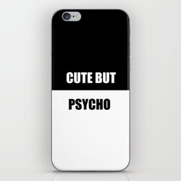cute but psycho funny quote iPhone Skin