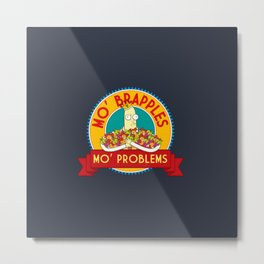 Mo' Brapples, Mo' Problems Metal Print