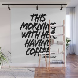 This Morning With Her Having Coffee. -Johnny Cash Quote Grunge Caps Wall Mural