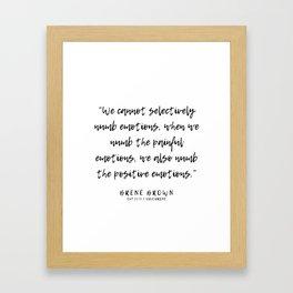 11   |  Brené Brown Quotes | 191213 | Framed Art Print