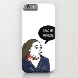 Drag Me iPhone Case