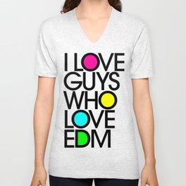 I Love guys Who Love EDM Unisex V-Neck