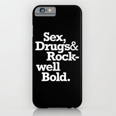 Sex, Drugs & Rockwell Bold Slim Case iPhone 6s