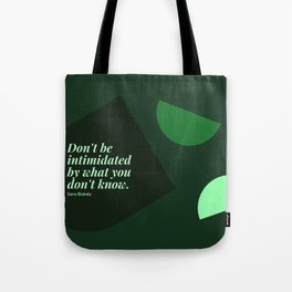 """Sara Blakely Quotes """"Don't be intimidated by what you don't know."""" Print Tote Bag"""