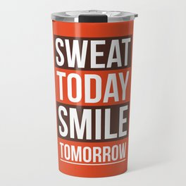 Lab No. 4 - Sweat Today Smile Tomorrow Gym Motivational Quote Poster Travel Mug