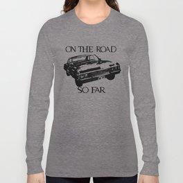 On the road so far  Long Sleeve T-shirt