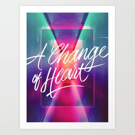 a change of heart Art Print