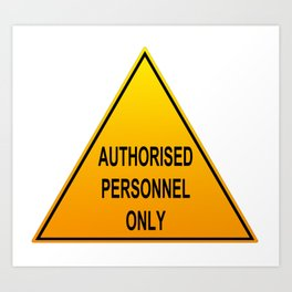 Authorised Personnel Only with English spelling Art Print