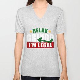Relax Gringo I'm Legal Mexican Immigrant Trump Unisex V-Neck