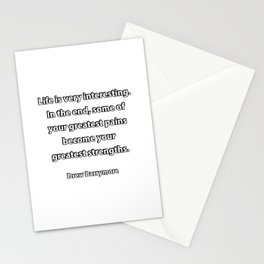 Some of your greatest pains become your greatest strengths - Drew Barrymore  quote Stationery Cards