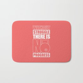 Lab No. 4 - Without Struggle There Is No Progress Gym Inspirational Quotes Poster Bath Mat
