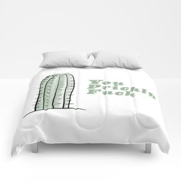 You Prickly Fuck Comforters
