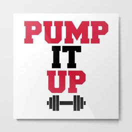 Pump It Up Gym Quote Metal Print