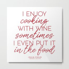 Cooking With Wine (Red) Metal Print